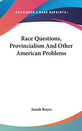 9780548171707: Race Questions, Provincialism And Other American Problems