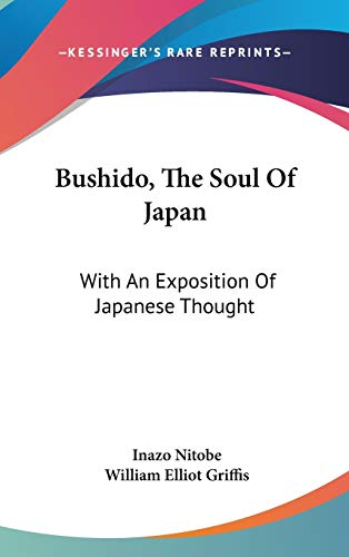 9780548173534: Bushido, The Soul Of Japan: With An Exposition Of Japanese Thought