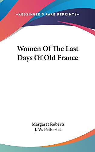 9780548174159: Women Of The Last Days Of Old France