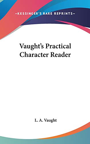 9780548175545: Vaught's Practical Character Reader