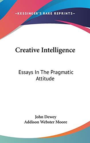 9780548175743: Creative Intelligence: Essays In The Pragmatic Attitude
