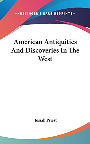 9780548176177: American Antiquities And Discoveries In The West