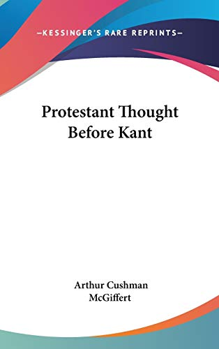 9780548176429: Protestant Thought Before Kant