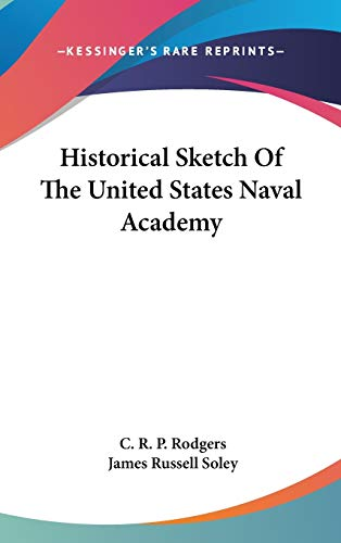 9780548176641: Historical Sketch Of The United States Naval Academy
