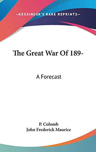 9780548177389: The Great War Of 189-: A Forecast