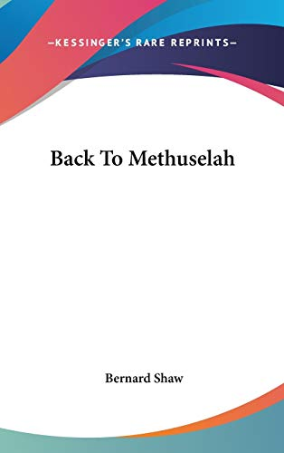 9780548177433: Back To Methuselah