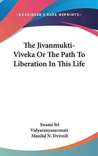 9780548178614: The Jivanmukti-Viveka Or The Path To Liberation In This Life