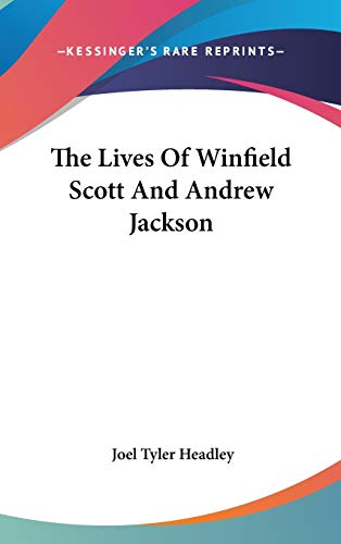 9780548179079: The Lives Of Winfield Scott And Andrew Jackson