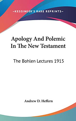 9780548179482: Apology And Polemic In The New Testament: The Bohlen Lectures 1915