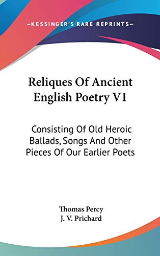 9780548182093: Reliques Of Ancient English Poetry V1: Consisting Of Old Heroic Ballads, Songs And Other Pieces Of Our Earlier Poets