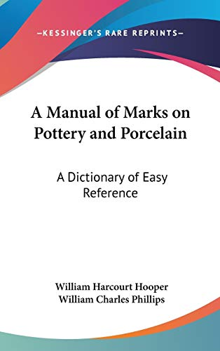 9780548182482: A Manual of Marks on Pottery and Porcelain: A Dictionary of Easy Reference