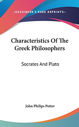 9780548183601: Characteristics of the Greek Philosophers: Socrates and Plato