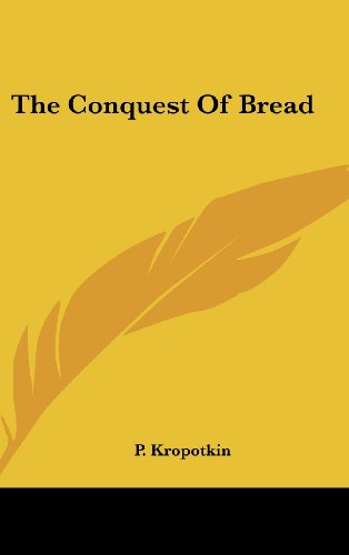 9780548186077: The Conquest Of Bread