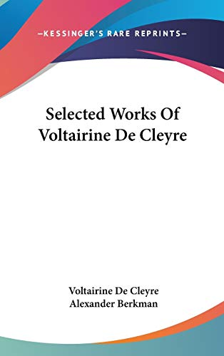 9780548186121: Selected Works Of Voltairine De Cleyre