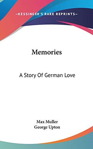 9780548186183: Memories: A Story of German Love