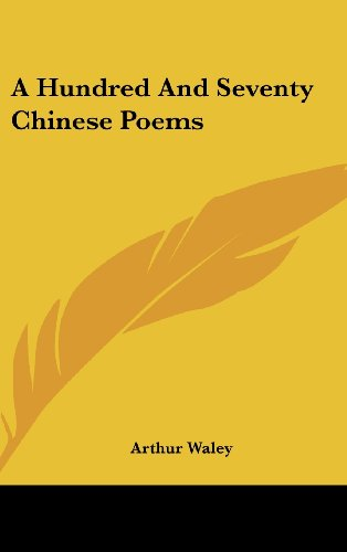 9780548189658: A Hundred And Seventy Chinese Poems