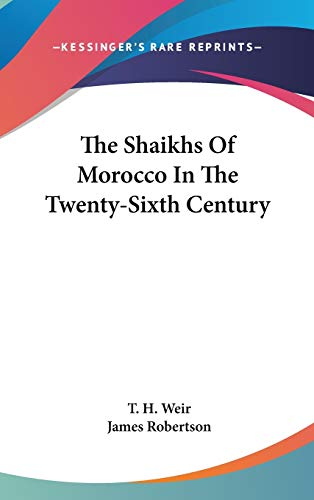 9780548191552: The Shaikhs Of Morocco In The Twenty-Sixth Century