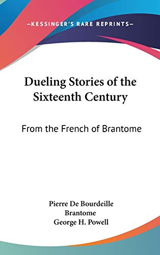 9780548191934: Dueling Stories of the Sixteenth Century: From the French of Brantome