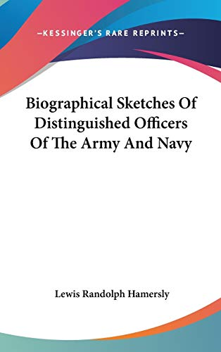 9780548195215: Biographical Sketches Of Distinguished Officers Of The Army And Navy
