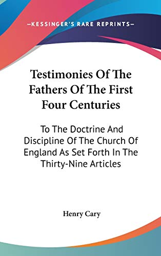 9780548196014: Testimonies Of The Fathers Of The First Four Centuries: To The Doctrine And Discipline Of The Church Of England As Set Forth In The Thirty-Nine Articles
