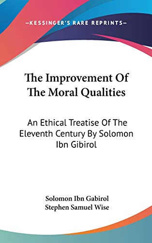 9780548196236: The Improvement Of The Moral Qualities: An Ethical Treatise Of The Eleventh Century By Solomon Ibn Gibirol