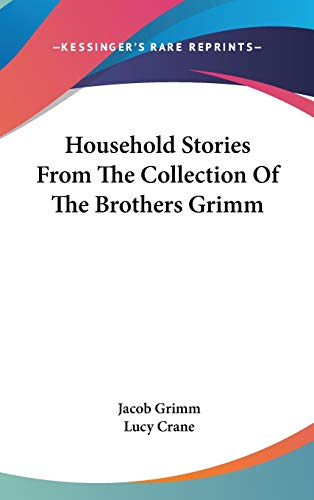 9780548197554: Household Stories From The Collection Of The Brothers Grimm