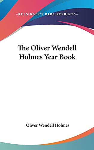 9780548198087: The Oliver Wendell Holmes Year Book