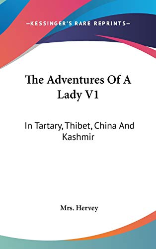 9780548198254: The Adventures Of A Lady V1: In Tartary, Thibet, China And Kashmir