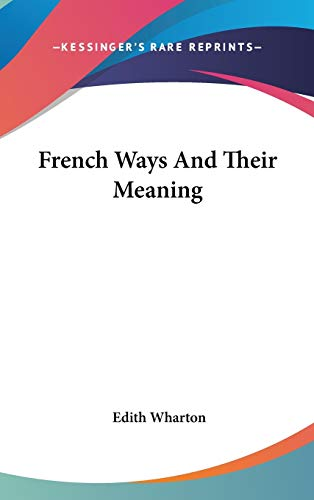French Ways And Their Meaning (0548203865) by Wharton, Edith