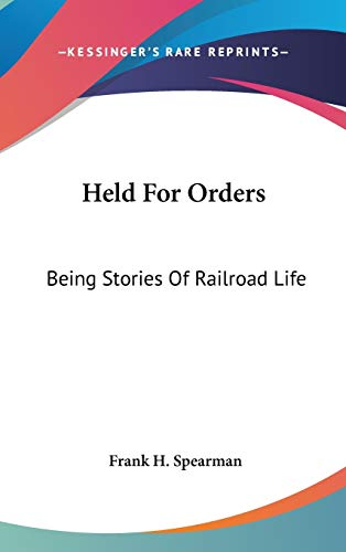 9780548204177: Held For Orders: Being Stories Of Railroad Life