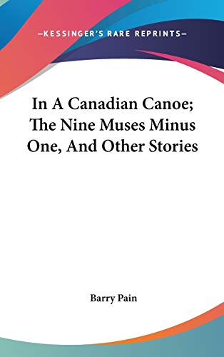 9780548204566: In A Canadian Canoe; The Nine Muses Minus One, And Other Stories
