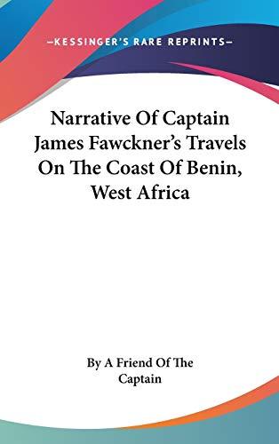 9780548205778: Narrative Of Captain James Fawckner's Travels On The Coast Of Benin, West Africa