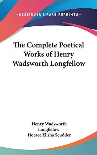 9780548207505: The Complete Poetical Works of Henry Wadsworth Longfellow