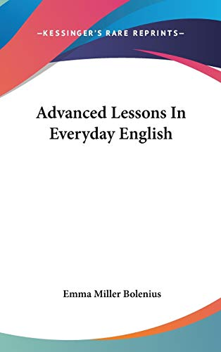 9780548207833: Advanced Lessons In Everyday English