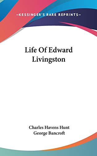 9780548209158: Life Of Edward Livingston