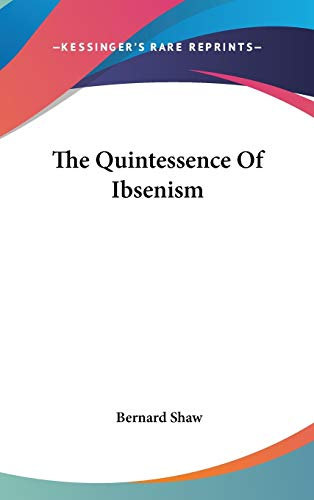 9780548209714: The Quintessence Of Ibsenism