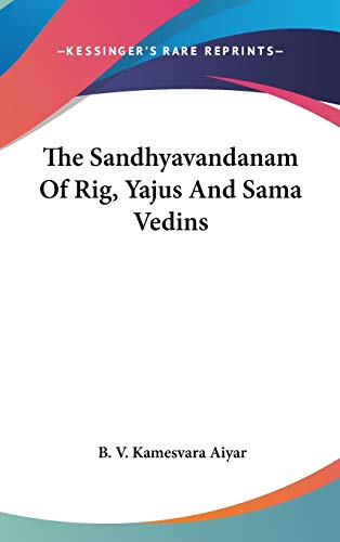 9780548212592: The Sandhyavandanam Of Rig, Yajus And Sama Vedins