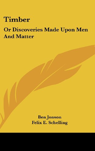 9780548212745: Timber: Or Discoveries Made Upon Men And Matter