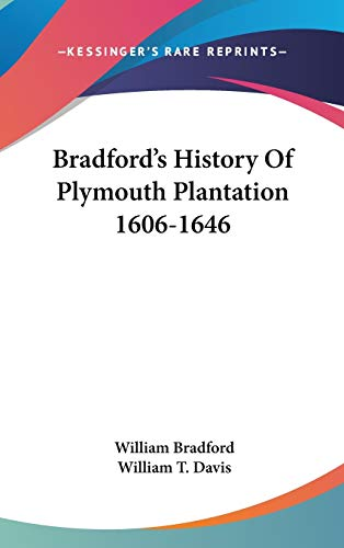 Bradford's History Of Plymouth Plantation 1606-1646 (9780548214060) by William Bradford