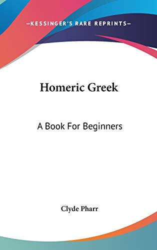 9780548214428: Homeric Greek: A Book For Beginners (Greek and English Edition)