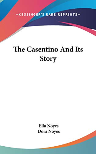 9780548215814: The Casentino and Its Story