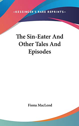 9780548216323: The Sin-Eater And Other Tales And Episodes