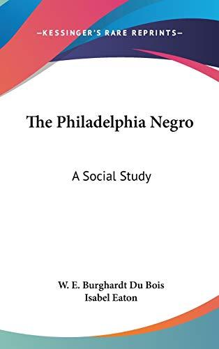 9780548219515: The Philadelphia Negro: A Social Study