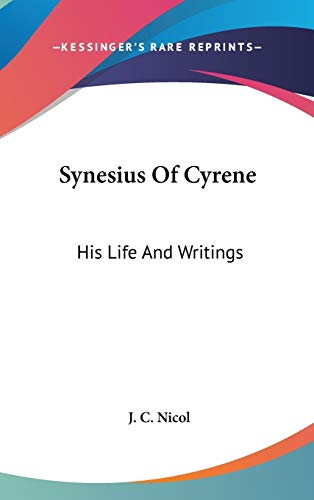 9780548219577: Synesius Of Cyrene: His Life And Writings