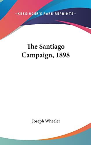 9780548222065: The Santiago Campaign, 1898