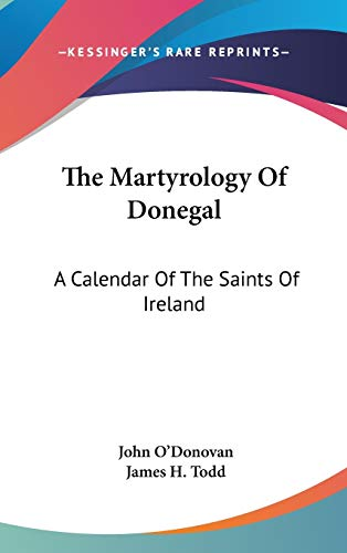 9780548223673: The Martyrology Of Donegal: A Calendar Of The Saints Of Ireland