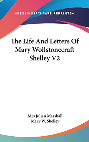 9780548223901: The Life And Letters Of Mary Wollstonecraft Shelley V2