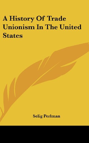 9780548226551: A History Of Trade Unionism In The United States