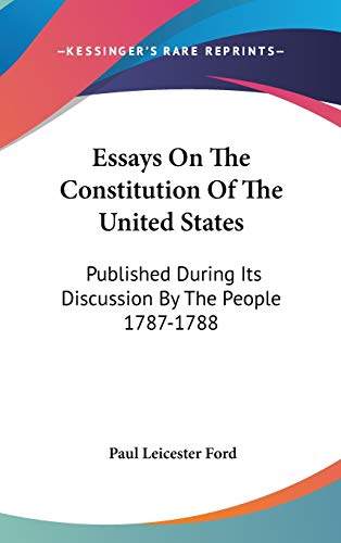 9780548227633: Essays On The Constitution Of The United States: Published During Its Discussion By The People 1787-1788