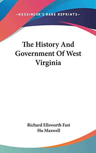 9780548227848: The History And Government Of West Virginia